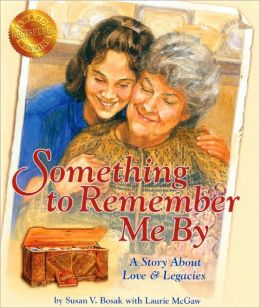 Something to Remember Me By: A Story about Love and Legacies