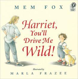 Harriet, You'll Drive Me Wild (Turtleback School & Library Binding Edition)