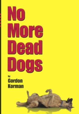 No More Dead Dogs (Turtleback School & Library Binding Edition)