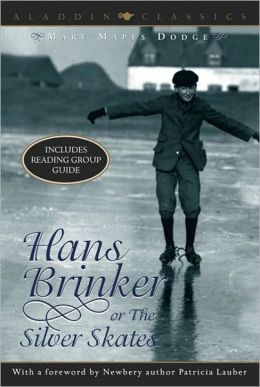 Hans Brinker Or The Silver Skates (Turtleback School & Library Binding Edition)