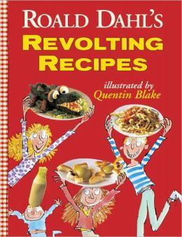 Roald Dahl's Revolting Recipes (Turtleback School & Library Binding Edition)
