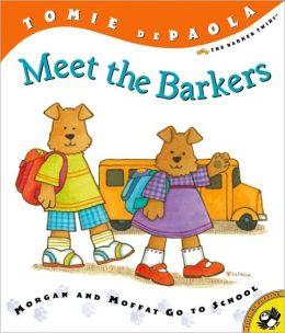 Morgan and Moffat Go to School (Barkers Series) (Turtleback School & Library Binding Edition)