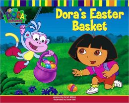 Dora's Easter Basket (Dora the Explorer Series)