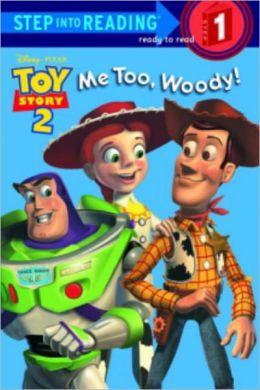 Me Too, Woody! (Turtleback School & Library Binding Edition)