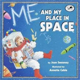 Me And My Place In Space (Turtleback School & Library Binding Edition)