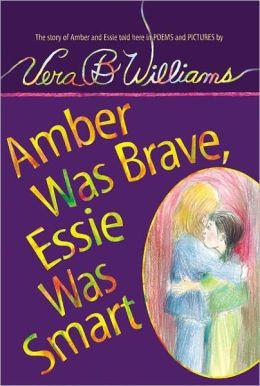 Amber Was Brave, Essie Was Smart (Turtleback School & Library Binding Edition)
