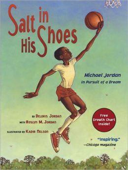 Salt In His Shoes: Michael Jordan In Pursuit Of A Dream (Turtleback School & Library Binding Edition)