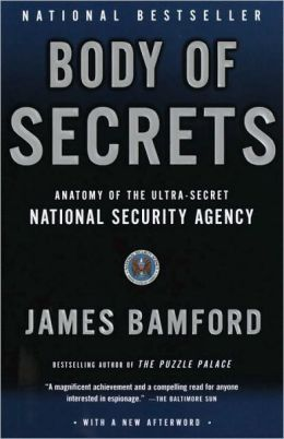 Body of Secrets: Anatomy of the Ultra Secret National Security Agency