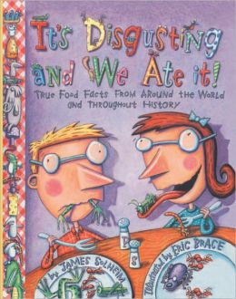 It's Disgusting And We Ate It (Turtleback School & Library Binding Edition)