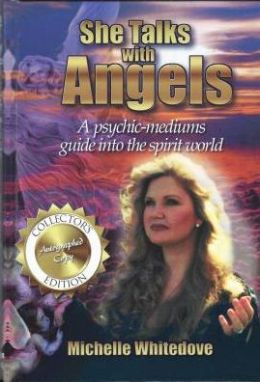 She Talks with Angels: A Psychic-Mediums Guide into the Spirit World
