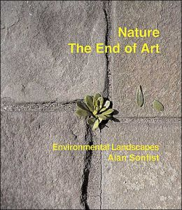 Alan Sonfist: Nature-The End of Art: Environmental Landscapes