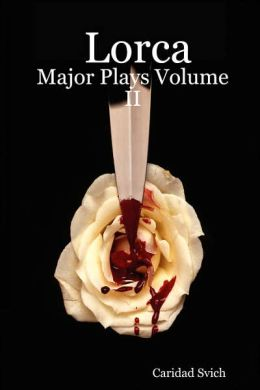Lorca: Major Plays, Volume II