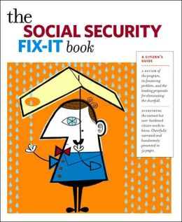 The Social Security Fix-It Book: A Citizen's Guide