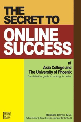Secret to Online Success at Axia College and the University of Phoenix