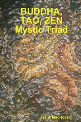 BUDDA, TAO, ZEN Mystic Triad