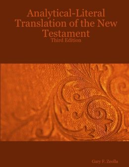 Analytical-Literal Translation of the New Testament: Third Edition