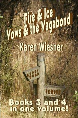 Fire & Ice/Vows & The Vagabond