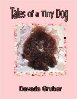 Tales of a Tiny Dog