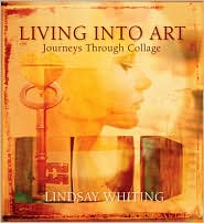 Living into Art: Journeys Through Collage