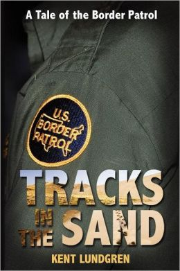 Tracks In The Sand - A Tale Of The Border Patrol
