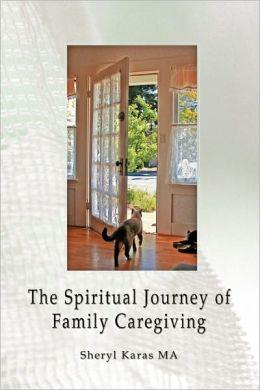 The Spiritual Journey Of Family Caregiving