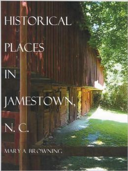 Historical Places in and around Jamestown NC