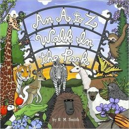 An A to Z Walk in the Park (Animal Alphabet Book)