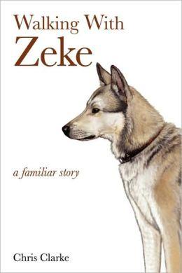 Walking With Zeke