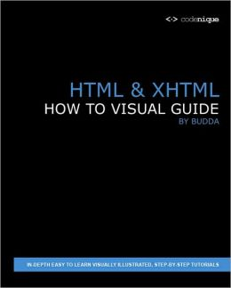 Html & Xhtml - How To Visual Guide