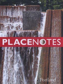 Placenotes--Portland