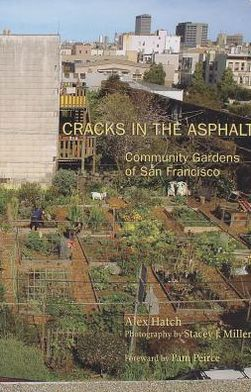 Cracks in the Asphalt: Community Gardens of San Francisco