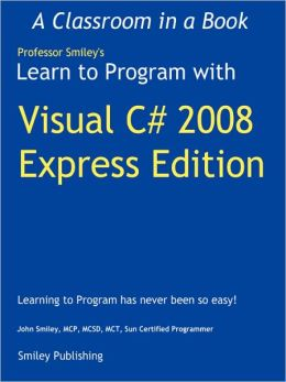 Learn To Program With Visual C# 2008 Express