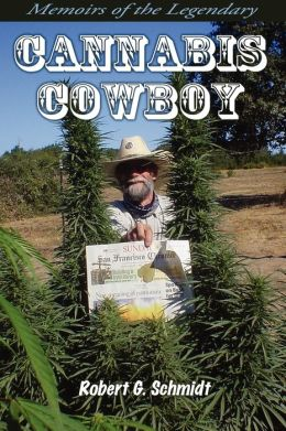 Memoirs Of The Legendary Cannabis Cowboy