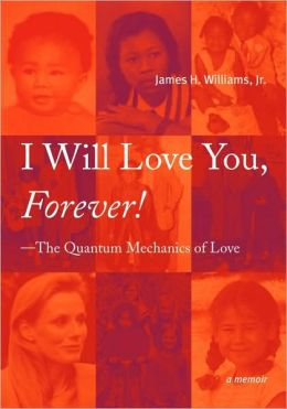 I Will Love You, Forever! --The Quantum Mechanics of Love