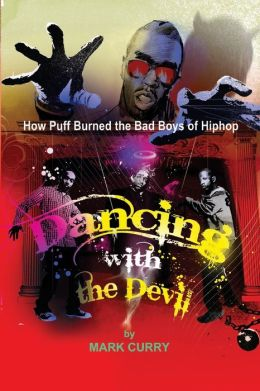 Dancing With The Devil, How Puff Burned The Bad Boys Of Hip-Hop
