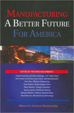 Manufacturing a Better Future for America