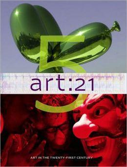 Art:21: Art in the Twenty-First Century 5