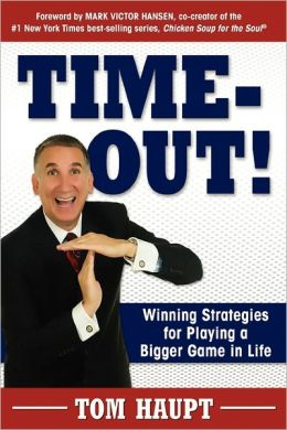 Time-Out! Winning Strategies For Playing A Bigger Game In Life