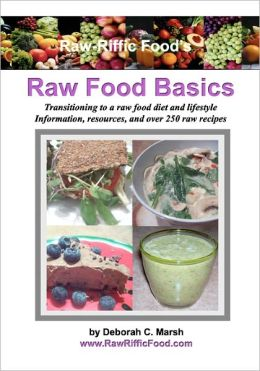 Raw-Riffc Food's Raw Food Basics: Transitioning to a raw food diet and Lifestyle