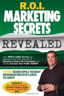 R. O. I. Marketing Secrets Revealed