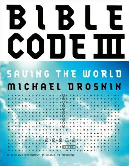 Bible Code III: Saving the World Michael Drosnin
