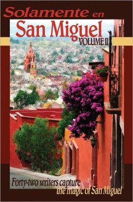 Solamente en San Miguel Volume II