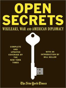 Open Secrets: WikiLeaks, War and American Diplomacy