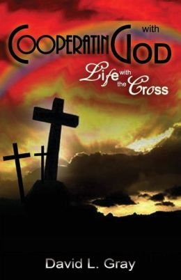 Cooperating with God: Life with the Cross
