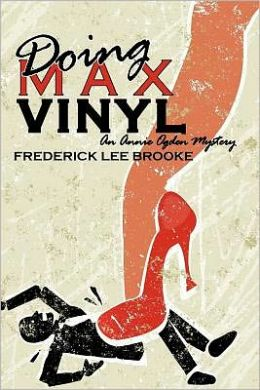 Doing Max Vinyl: An Annie Ogden Mystery