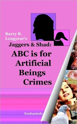 Jaggers & Shad: ABC Is for Artificial Beings Crimes