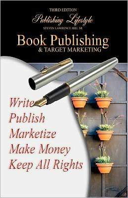 Book Publishing and Target Marketing: Third Edition