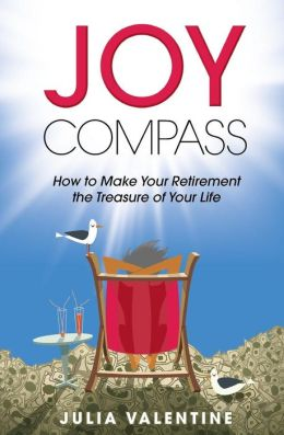 Joy Compass: How to Make Your Retirement the Treasure of Your Life