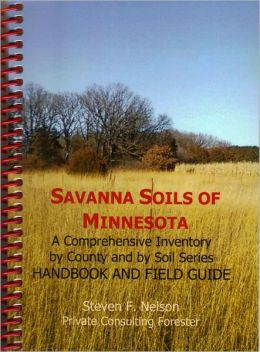 Savanna Soils of Minnesota: A Comprehensive Inventory by County and Soil Series