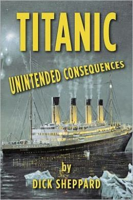 Titanic, Unintended Consequences